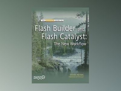 Flash Builder and Flash Catalyst: The New Workflow av Peeters