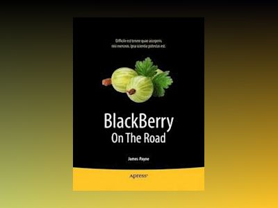 BlackBerry On The Road: Tools to Get You There and Back with your Blackberr av Payne
