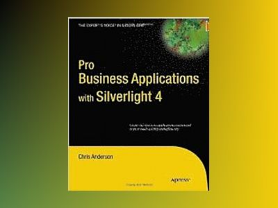 Pro Business Applications with Silverlight 3 av Anderson