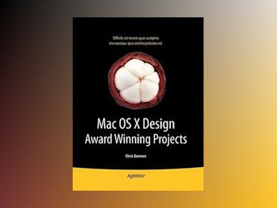 Mac OS X Design Award Winning Projects av Dannen