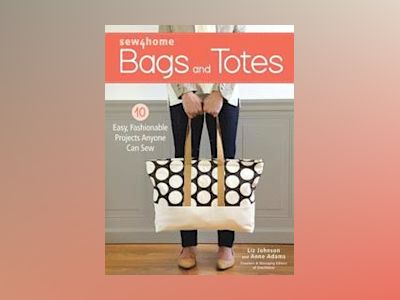 Sew4home Bags and Totes av Liz Johnson