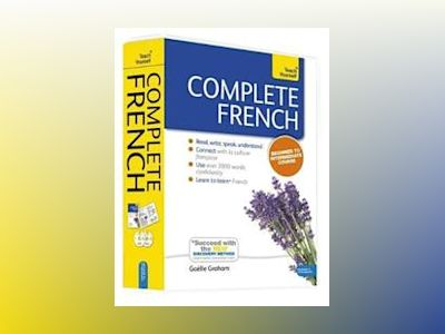 Complete French Beginner to Intermediate Course av Gaelle Graham