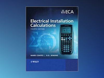 Electrical Installation Calculations: For Compliance with BS 7671:2008, 4th av Mark Coates