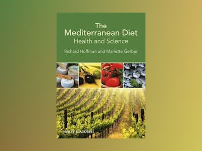 The Mediterranean Diet: Health & Science av Richard Hoffman