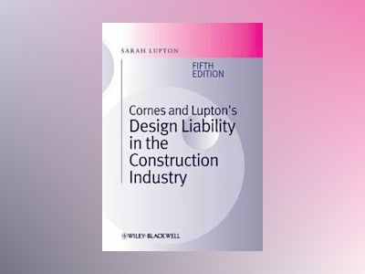 Cornes and Lupton's Design Liability in the Construction Industry av Sarah Lupton