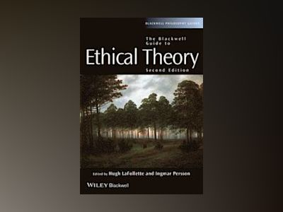 The Blackwell Guide to Ethical Theory av Lafollette