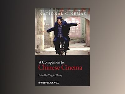 A Companion to Chinese Cinema av Yingjin Zhang