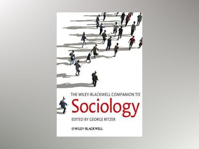 The Wiley-Blackwell Companion to Sociology av George Ritzer