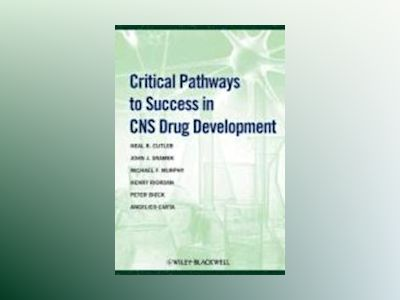 Critical Pathways to Success in CNS Drug Development, 1st Edition av Neal R. Cutler