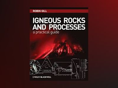 Igneous Rocks and Processes av Robin Gill