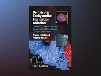 Ventricular Tachycardia / Fibrillation Ablation: The state of the Art based av Andrea Natale