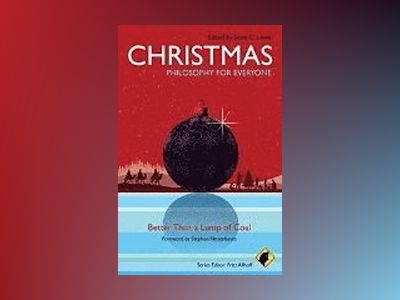Christmas - Philosophy for Everyone: Better Than a Lump of Coal av Series  Fritz Allhoff