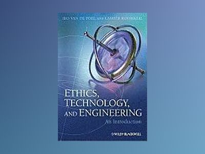 Ethics, Technology, and Engineering: An Introduction av Ibo van de Poel