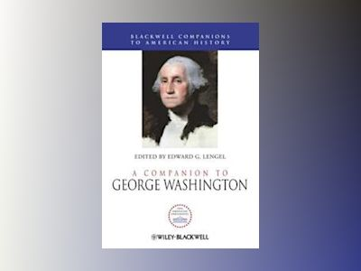 A Companion to George Washington av Edward G. Lengel