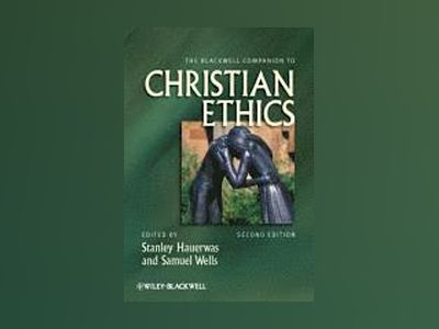 The Blackwell Companion to Christian Ethics, 2nd Edition av Stanley Hauerwas