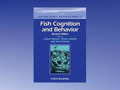Fish Cognition and Behavior, 2nd Edition av Culum Brown