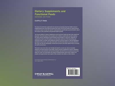 Dietary Supplements and Functional Foods, 2nd Edition av Geoffrey P. Webb