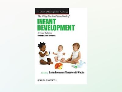 The Wiley-Blackwell Handbook of Infant Development, Volume 1: Basic Researc av J. Gavin Bremner