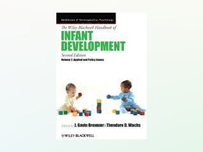 The Wiley-Blackwell Handbook of Infant Development, Volume 2: Applied and P av J. Gavin Bremner
