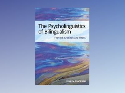 Psycholinguistics of Bilingualism av Grosjean