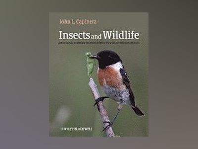 Insects and Wildlife av John Capinera