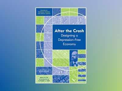 After the Crash: Designing a Depression-free Economy av Mason Gaffney