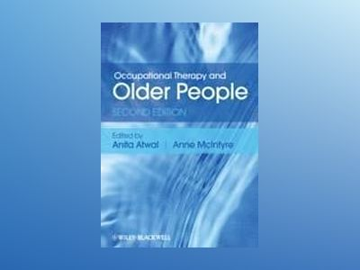 Occupational Therapy and Older People, 2nd Edition av Anita Atwal