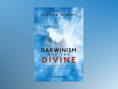 Darwinism and the Divine: Evolutionary Thought and Natural Theology av Alister E. McGrath