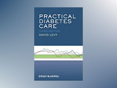 Practical Diabetes Care, 3rd Edition av David Levy