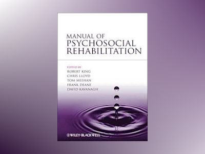 Manual of Psychosocial Rehabilitation av King