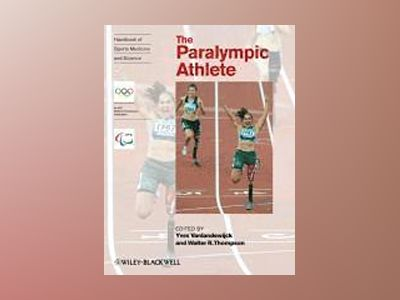 The Paralympic Athlete: Handbook of Sports Medicine and Science av Yves Vanlandewijck