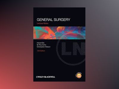 Lecture Notes: General Surgery, 12th Edition av Harold Ellis