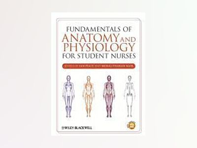 Fundamentals of Anatomy and Physiology for Student Nurses av Ian Peate