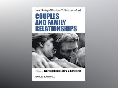The Wiley-Blackwell Handbook of Couples and Family Relationships av Patricia Noller