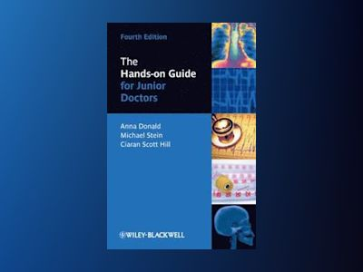 The Hands-on Guide for Junior Doctors, 4th Edition av Anna Donald