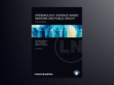 Lecture Notes: Epidemiology, Evidence-Based Medicine and Public Health av Ben-Shlomo