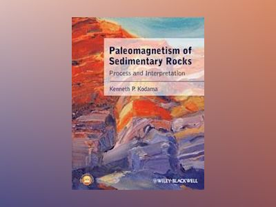 Paleomagnetism of Sedimentary Rocks: Process and Interpretation av Kenneth P. Kodama