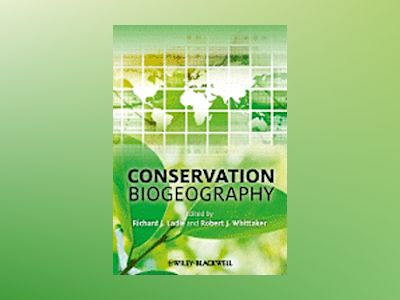 Conservation Biogeography av Richard J. Ladle