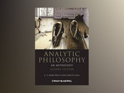Analytic Philosophy: An Anthology, 2nd Edition av A. P. Martinich