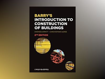 Barry's Introduction to Construction of Buildings and Advanced Construction av Stephen Emmitt