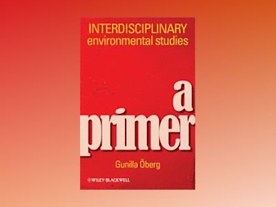 Interdisciplinary Work in the Environmental Field: A Primer av Author : Gunilla Oberg