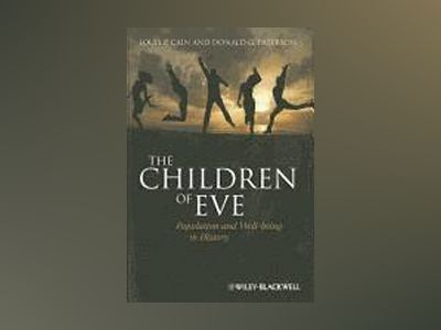 The Children of Eve: Population and Well-being in History av Louis P. Cain
