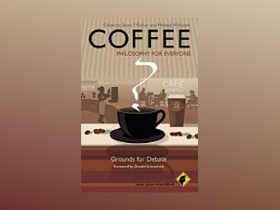 Coffee - Philosophy for Everyone: Grounds for Debate av Fritz Allhoff