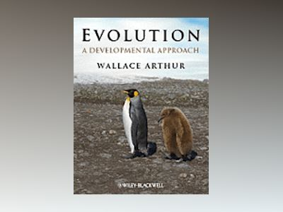 Evolution: A Developmental Approach av Wallace Arthur