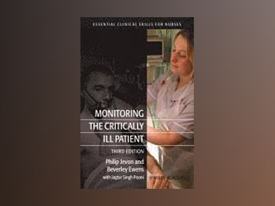 Monitoring the Critically Ill Patient, 3rd Edition av Philip Jevon