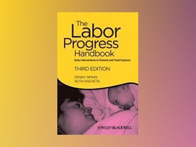 The Labor Progress Handbook: Early Interventions to Prevent and Treat Dysto av Penny Simkin