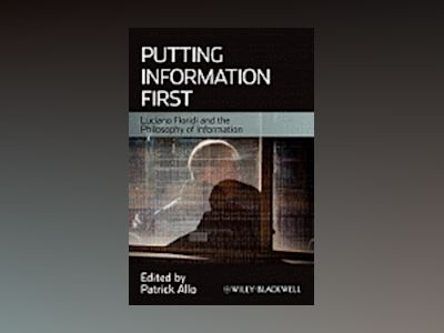 Putting Information First: Luciano Floridi and the Philosophy of Informatio av Patrick Allo