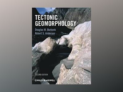Tectonic Geomorphology, 2nd Edition av Douglas W. Burbank