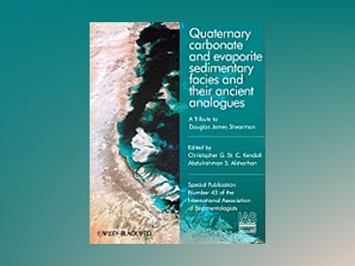 Quaternary carbonate and evaporite sedimentary facies and their ancient ana av Christopher G. St C. Kendall