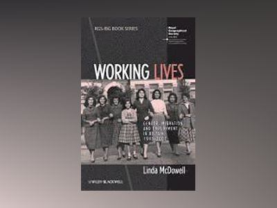 Working Lives: Gender, Migration and Employment in Britain, 1945-2007 av Linda McDowell